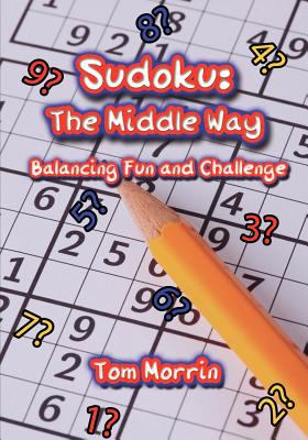 Sudoku: The Middle Way 9781602646322