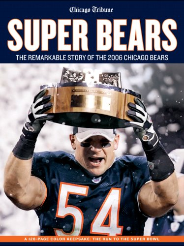 Super Bears: The Remarkable Story of the 2006 Chicago Bears 9781600780325