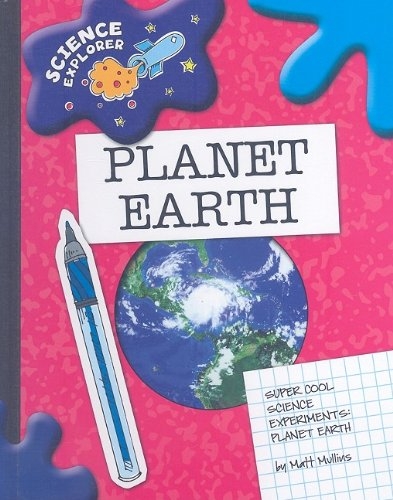 Super Cool Science Experiments: Planet Earth 9781602795150