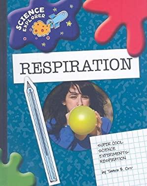 Super Cool Science Experiments: Respiration 9781602795198