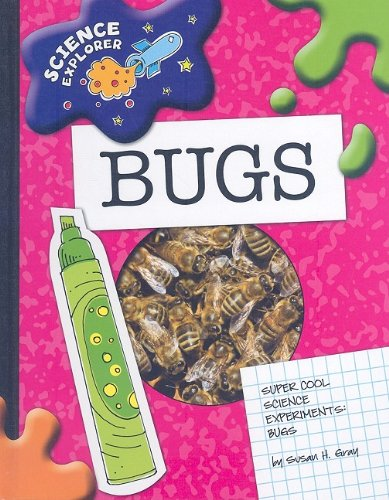 Super Cool Science Experiments: Bugs 9781602795211