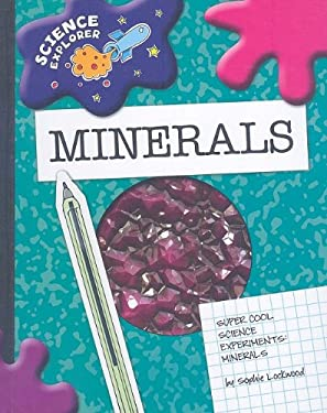 Super Cool Science Experiments: Minerals 9781602795242