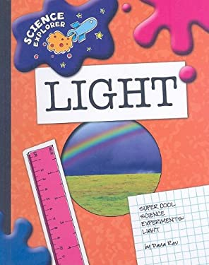 Super Cool Science Experiments: Light 9781602795310