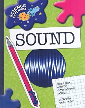 Super Cool Science Experiments: Sound 9781602795327