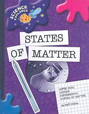 Super Cool Science Experiments: States of Matter 9781602795358