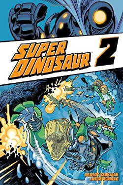 Super Dinosaur Volume 2 Tp 9781607065685