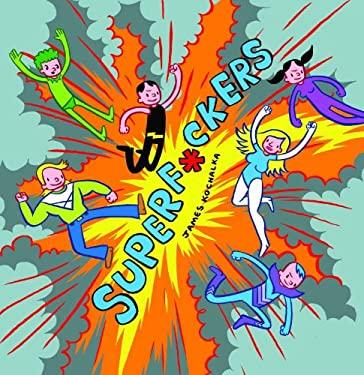 Super F*ckers 9781603090520