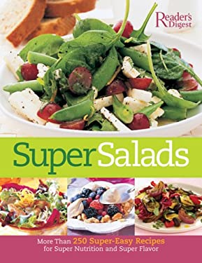 Super Salads: More Than 250 Fresh Recipes from Classic to Contemporary 9781606520406
