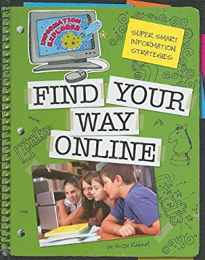 Super Smart Information Strategies: Find Your Way Online 9781602796393