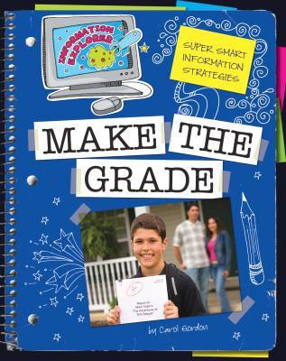 Super Smart Information Strategies: Make the Grade 9781602796423