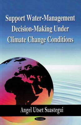 Support Water-Management Decision-Making Under Climate Change Conditions 9781606920336
