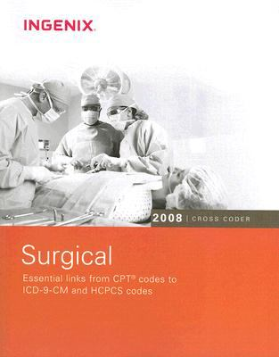 Surgical Cross Coder: Essential Links from CPT Codes to ICD-9-CM and HCPCS Codes 9781601510617