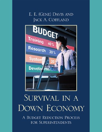 Survival in a Down Economy: A Budget Reduction Process for Superintendents 9781607097549