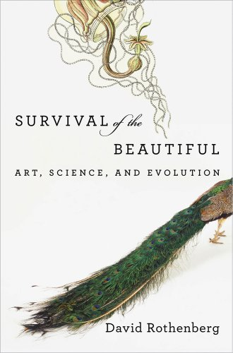 Survival of the Beautiful: Art, Science, and Evolution 9781608192168