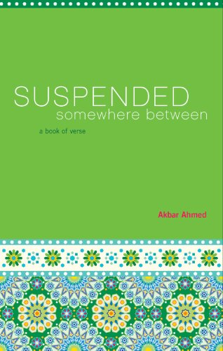Suspended Somewhere Between: A Book of Verse 9781604864854