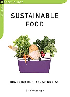 Sustainable Food: How to Buy Right and Spend Less 9781603581417
