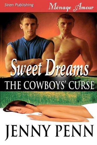 Sweet Dreams [Cowboys' Curse 1] (Siren Menage Amour #31) 9781606015056