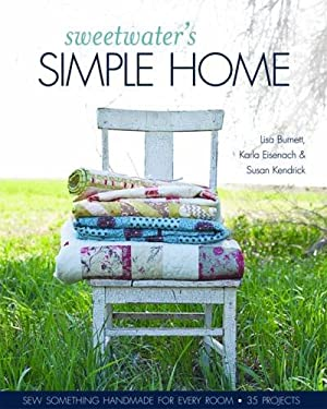 Sweetwater's Simple Home: Sew Something Handmade for Every Room, 35 Projects 9781607052135