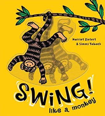 Swing! Like a Monkey 9781609050719