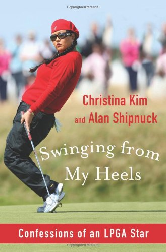 Swinging from My Heels: Confessions of an LPGA Star 9781608190881