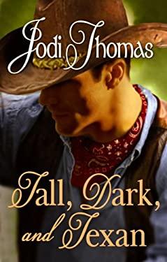 Tall, Dark, and Texan 9781602853829