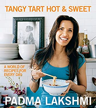 Tangy Tart Hot & Sweet: A World of Recipes for Every Day 9781602860063