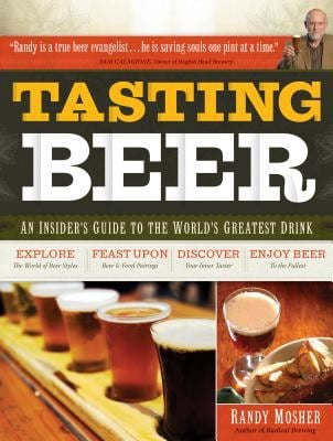 Tasting Beer: An Insider's Guide to the World's Greatest Drink 9781603420891