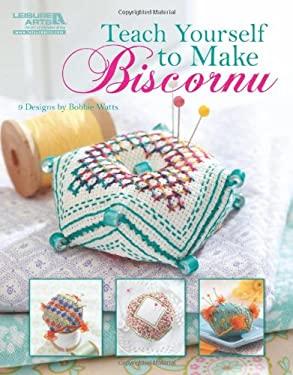 Teach Yourself to Make Biscornu (Leisure Arts #5406) 9781609001223