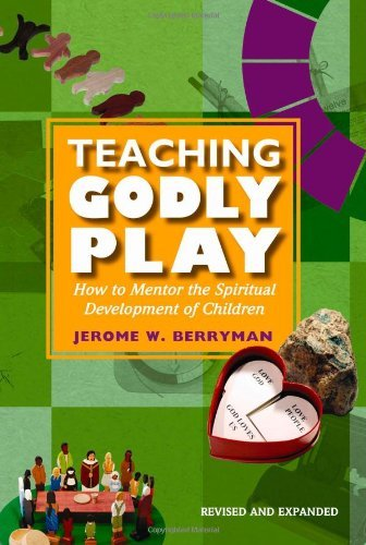 Teaching Godly Play: How to Mentor the Spiritual Development of Children 9781606740484