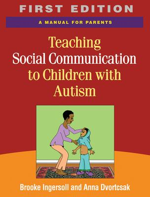 Teaching Social Communication to Children with Autism: A Manual for Parents 9781606234402