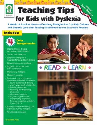 Teaching Tips for Kids with Dyslexia: A Wealth of Practical Ideas and Teaching Strategies That Can Help Children with Dyslexia (and Other Reading Disa 9781602680562