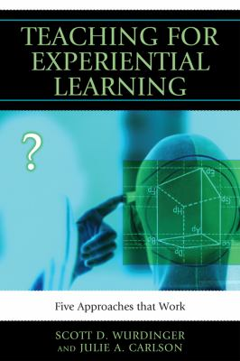 Teaching for Experiential Learning: Five Approaches That Work 9781607093688