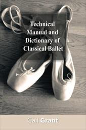 Technical Manual and Dictionary of Classical Ballet 7430782