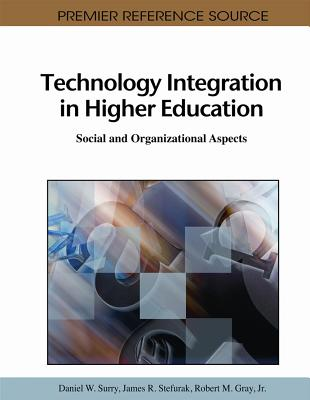 Technology Integration in Higher Education: Social and Organizational Aspects 9781609601478