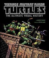 Teenage Mutant Ninja Turtles: The Ultimate Visual History 22001346