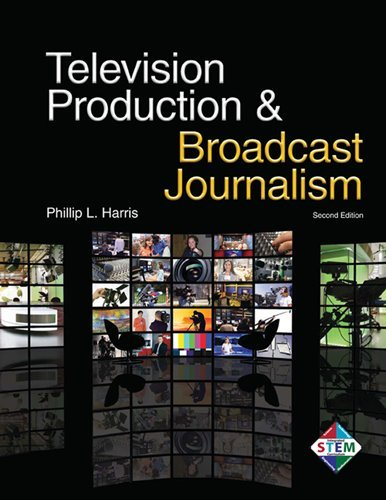 Television Production & Broadcast Journalism 9781605253503