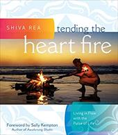 Tending the Heart Fire: Living in Flow with the Pulse of Life 21024433