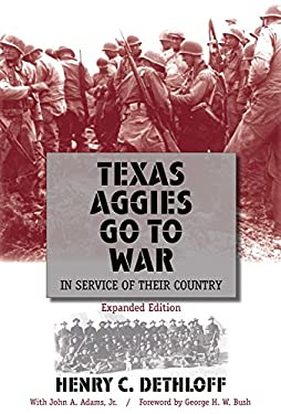 Texas Aggies Go to War: In Service of Their Country 9781603440776