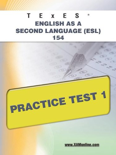 Texes English as a Second Language (ESL) 154 Practice Test 1 9781607873228