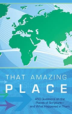 That Amazing Place: A Bible-Lands Trivia Challenge 9781602608979