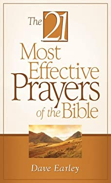 The 21 Most Effective Prayers of the Bible 9781602602168