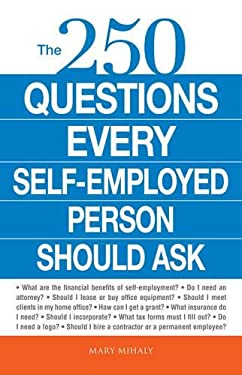 The 250 Questions Every Self-Employed Person Should Ask 9781605506401