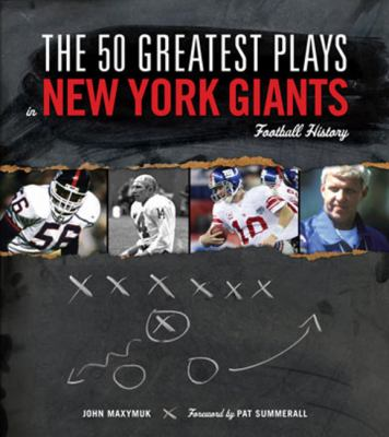 The 50 Greatest Plays in New York Giants Football History 9781600781094