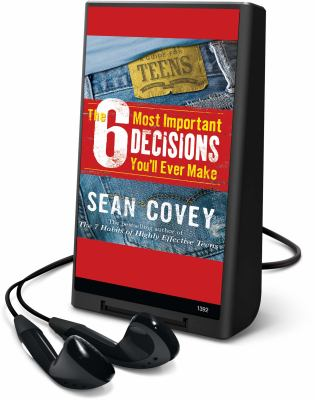 The 6 Most Important Decisions You'll Ever Make: A Guide for Teens [With Headphones] 9781602524910