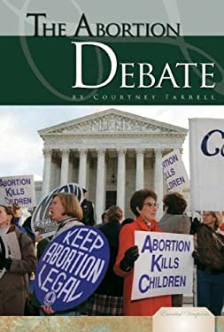 The Abortion Debate 9781604530537