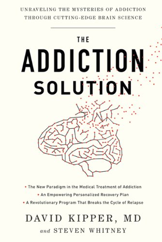The Addiction Solution: Unraveling the Mysteries of Addiction Through Cutting-Edge Brain Science 9781605292915