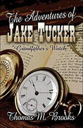 """The Adventures of Jake Tucker """"Grandfather's Watch"""""""