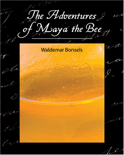 The Adventures of Maya the Bee 9781604241570