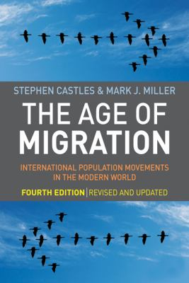 The Age of Migration: International Population Movements in the Modern World 9781606230695