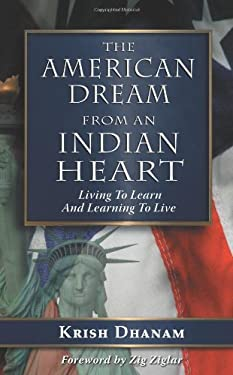 The American Dream: From an Indian Heart 9781606932278